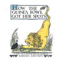 How the Guinea Fowl Got Her Spots: A Swahili Tale of Friendship