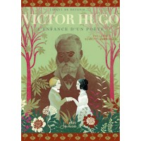 Victor Hugo, l'enfance d'un poète