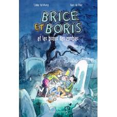 Brice et Boris et les bisous des zombies