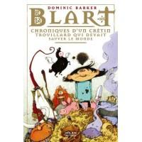 Blart, Tome 01: Chroniques d'un crétin trouillard qui devait sauver le monde