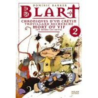 Blart, Tome 02: Chroniques d'un crétin trouillard recherché mort ou vif voire les deux