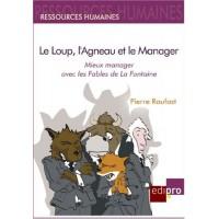 Le Loup, l'Agneau et le Manager, Mieux Manager avec les Fables de la Fontaine