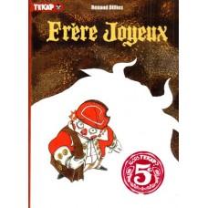 Frère Joyeux: librement adapté d'un conte des frères Grimm