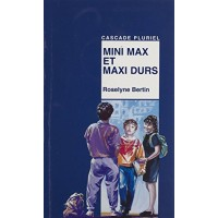 Mini Max et maxi durs