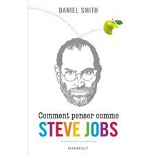 Comment penser comme Steve Jobs ?
