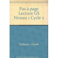 Pas à page Lecture GS Niveau 1 Cycle 2