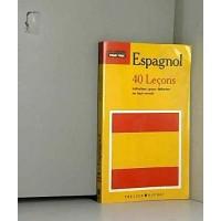 ESPAGNOL 40 LECONS de  Collectif