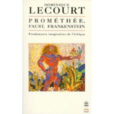Prométhée, Faust, Frankenstein - de  Lecourt, Dominique