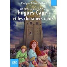 Les Messagers du temps, VII:Hugues Capet et les chevaliers noirs