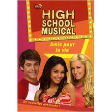 High School Musical, Tome 7 : Amis pour la vie
