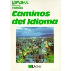 Caminos del idioma, Espagnol, 1re LV2. Livre de l'élève