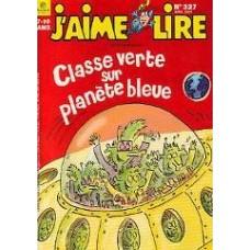 J'aime lire N° 327 : Classe verte sur planète bleue